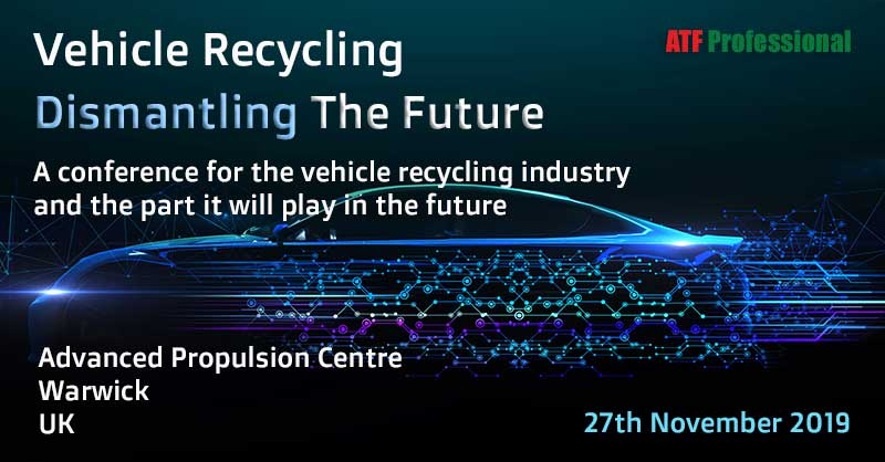 Vehicle Recycling - Dismantling The Future conference 2019