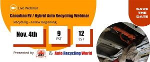 Learn, engage and prosper at the Canadian EV/Hybrid Auto Recycling Webinar f one-two